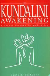 Kundalini Awakening (A Visual Journey In Meditation)