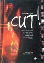 Cut -  A Crime Novel about A Young Woman Caught in a Dark Chapter of Indo-German History