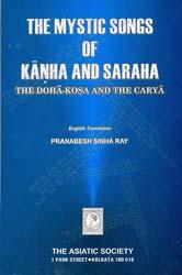 The Mystic Songs of Kanha and Saraha (The Doha-Kosa and the Carya)