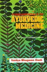 Fundamentals of Ayurvedic Medicine (Revised & Enlarged Edition)