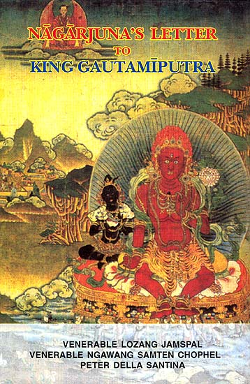 Nagarjuna's Letter to King Gautamiputra (With Explanatory Notes Based on Tibetan Commentaries and A Preface by His Holiness Sakya Trizin)