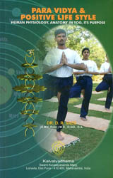 Para Vidya and Positive Life Style (Human Physiology, Anatomy in Yog, Its Purpose)