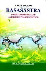 A Text Book of Rasasastra (Iatro-Chemistry and Ayurvedic Pharmaceutics)