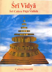 Sri Vidya: Sri Cakra Puja Vidhih (How to Perform Sri Cakra Puja)
