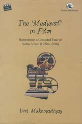 The 'Medieval' in Film: Representing a Contested Time on Indian Screen (1920s-1960s)