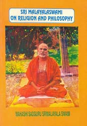 Sri Malayala Swami on Religion and Philosophy (A Rare Book)