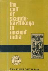 The Cult of Skanda-Karttikeya in Ancient India (A Rare Book)
