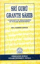 Sri Guru Granth Sahib (A Descriptive Bibliography of Punjabi Manuscripts)