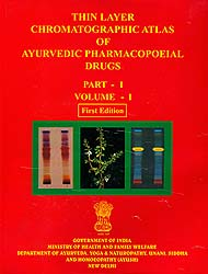 Thin Layer Chromatographic Atlas of Ayurvedic Pharmacopoeial Drugs (Volume I, Part I)