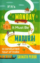 If It's Monday It Must Be Madurai (A Conducted Tour of India)