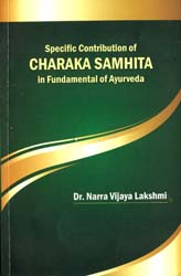Specific Contribution of Charaka Samhita In Fundamental of Ayurveda