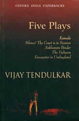 Five Plays: Kamala, Silence! The Court in Session, Sakharam Binder, The Vultures, Encounter in Umbugland