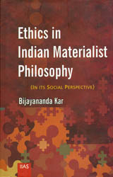 Ethics in Indian Materialist Philosophy (In its Social Perspective)