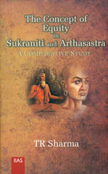 The Concept of Equity in Sukraniti and Arthasastra (A Comparative Study)