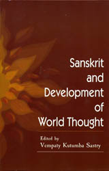 "Sanskrit and Development of World Thought (Proceeding of ""The International Seminar on the Contribution of Sanskrit to Development of World Thought"")"