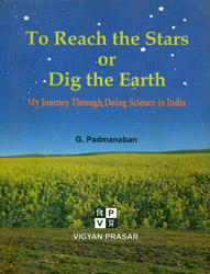 To Reach The Stars or Dig the Earth (My Journey Through Doing Science in India)
