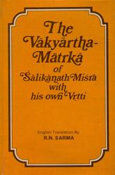The Vakyartha-Matrka of Salikanatha Misra with His Own Vrtti