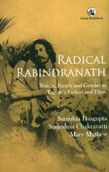Radical Rabindranath (Nation, Family and Gender in Tagore's Fiction and Films)