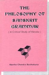 The Philosophy of Sanskrit Grammar (A Critical Study of Karaka)