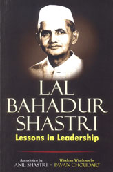 Lal Bahadur Shastri (Lessons in Leadership)