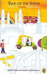 Talk of the Town (Stories of Twelve Indian Cities)
