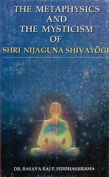 The Metaphysics and The Mysticism of Shri Nijaguna Shivayogi (An Old and Rare Book)