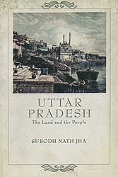 Uttar Pradesh (The Land and the People)