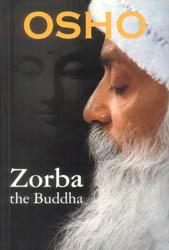 Zorba (The Buddha)