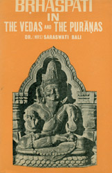 Brhaspati in The Vedas and The Puranas (1978)