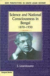 Science and National Consciousness in Bengal (1870-1930)