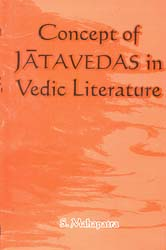Concept of Jatavedas in Vedic Literature