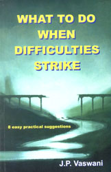 What to Do When Difficulties Strike (8 Easy Practical Suggestions)