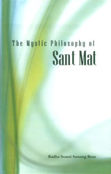 The Mystic Philosophy of Sant Mat