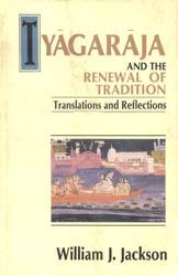 Tyagaraja and The Renewal of Tradition