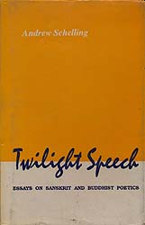 Twilight Speech (Essays on Sanskrit and Buddhist Poetics) (An Old Book)