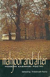 Mahjoor and After (An Anthology of Modern Kashmiri Poetry)