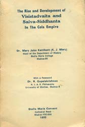 The Rise and Development of Visistadvaita and Saiva-Siddhanta (In The Cola Empire) (An Old Book)