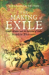 The Making of Exile (Sindhi Hindus and the Partition of India)