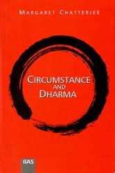 Circumstance and Dharma