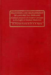 Diagnosis and Management of Ano-Rectal Diseases (Critical Analysis of Ancient Concepts in the Light of Modern Medicine)