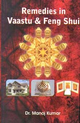 Remedies in Vaastu & Feng Shui