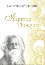 Inspiring Thoughts (Rabindranath Tagore)