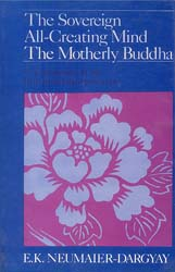 The Sovereign All-Creating Mind The Motherly Buddha