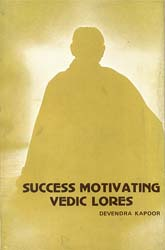 Success Motivating Vedic Lores (Selected Hymns from Rgveda)