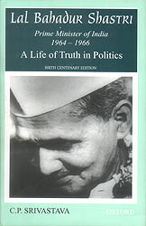 Lal Bahadur Shastri: Prime Minister of India 1964-1966 (A Life of Truth in Politics)