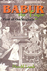 Babur The Tiger (First of The Mughals)