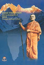 Swami Vivekananda and The Emergence of India Through Spiritual Culture