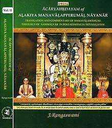 Acaryahrdayam of Alakiya Manavalapperumal Nayanar (Translation and Commentary of Manavalamamuni: Theology of Nammalvar in Post-Ramanuja Srivaisnavism) (Set of 2 Volumes)