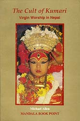 The Cult of Kumari Virgin Worship in Nepal