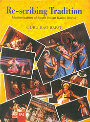 Re-scribing Tradition (Modern of South Indian Dance Drama)